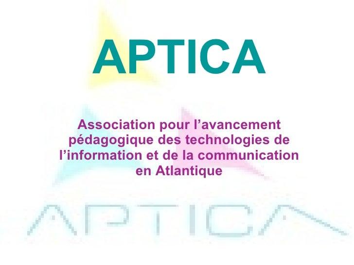 APTICA Association pour l'avancement pédagogique des technologies de l'information et de la communication en Atlantique
