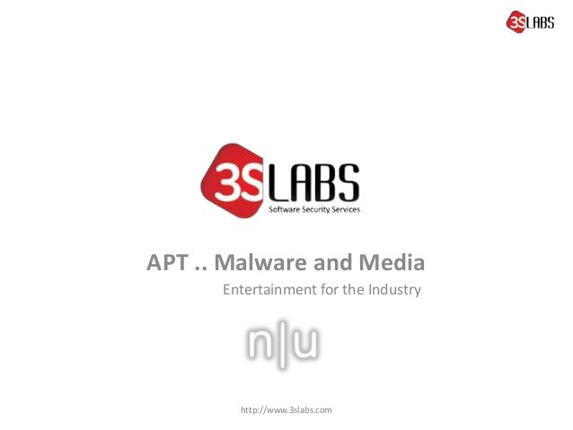 APT .. Malware and Media Entertainment for the Industry  http://www.3slabs.com