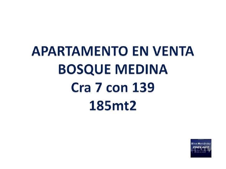DESCRIPCION PROPIEDAD         APARTAMENTO BOSQUE MEDINA – 185 M2                        EN VENTA                          ...