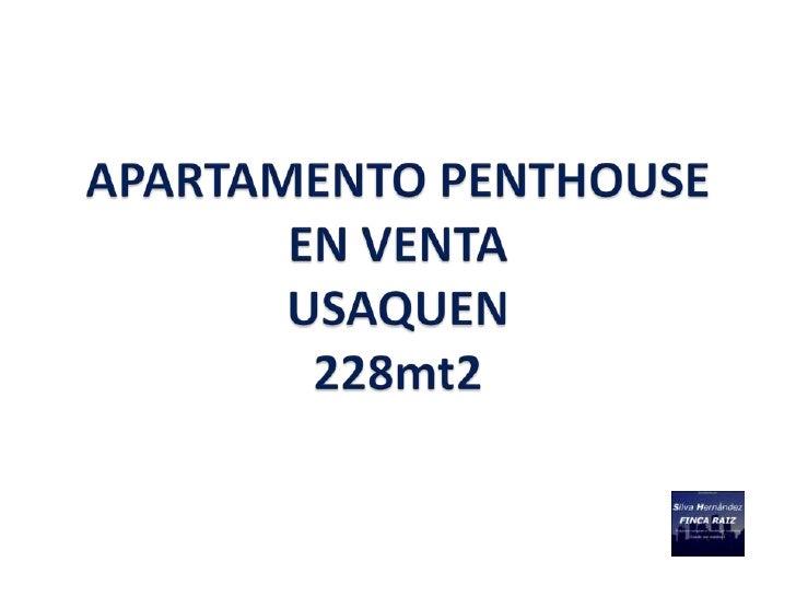 DESCRIPCION PROPIEDAD                           PENTHOUSE USAQUEN– 228 M2                        EN VENTA                 ...