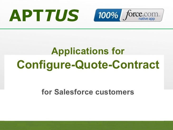 Applications for   Configure-Quote-Contract   for Salesforce customers APT TUS