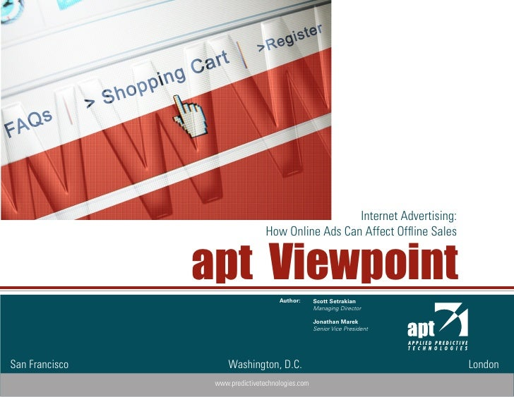 Internet Advertising:                                  How Online Ads Can Affect Offline Sales                   apt Viewp...