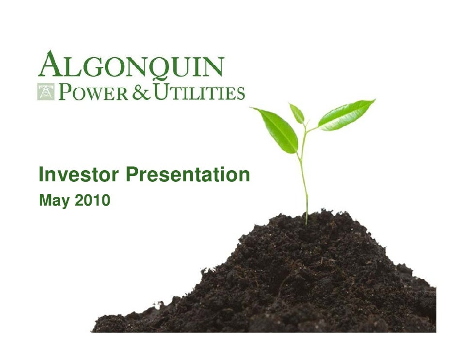 Algonquin Power & Utilities Corp. Investor Presentation May 2010