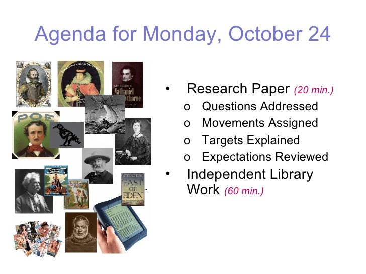 Agenda for Monday, October 24 <ul><li>Research Paper  (20 min.) </li></ul><ul><ul><li>Questions Addressed </li></ul></ul><...