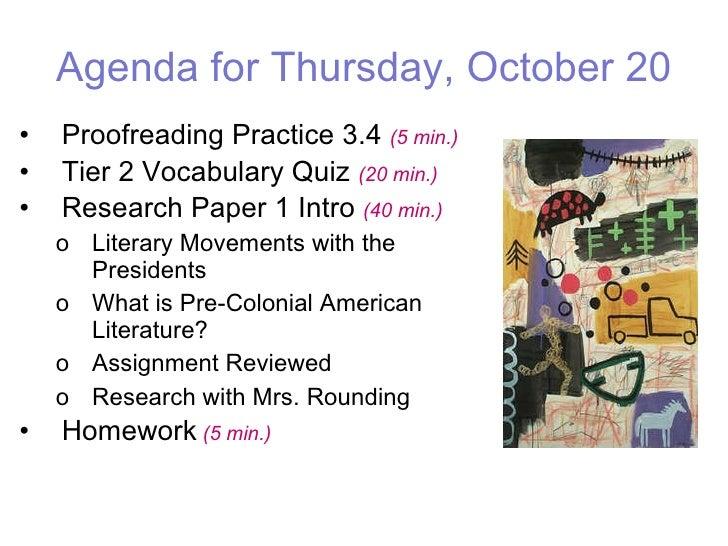 Agenda for Thursday, October 20 <ul><li>Proofreading Practice 3.4  (5 min.) </li></ul><ul><li>Tier 2 Vocabulary Quiz   (20...