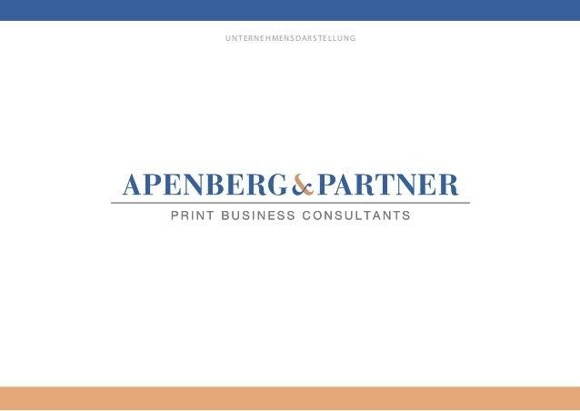 © APENBERG & PARTNER GMBH | PRINT BUSINESS CONSULTANTS | WWW.APENBERG.DE | SEITE 1 / 9 UNTERNEHMENSDARSTELLUNG