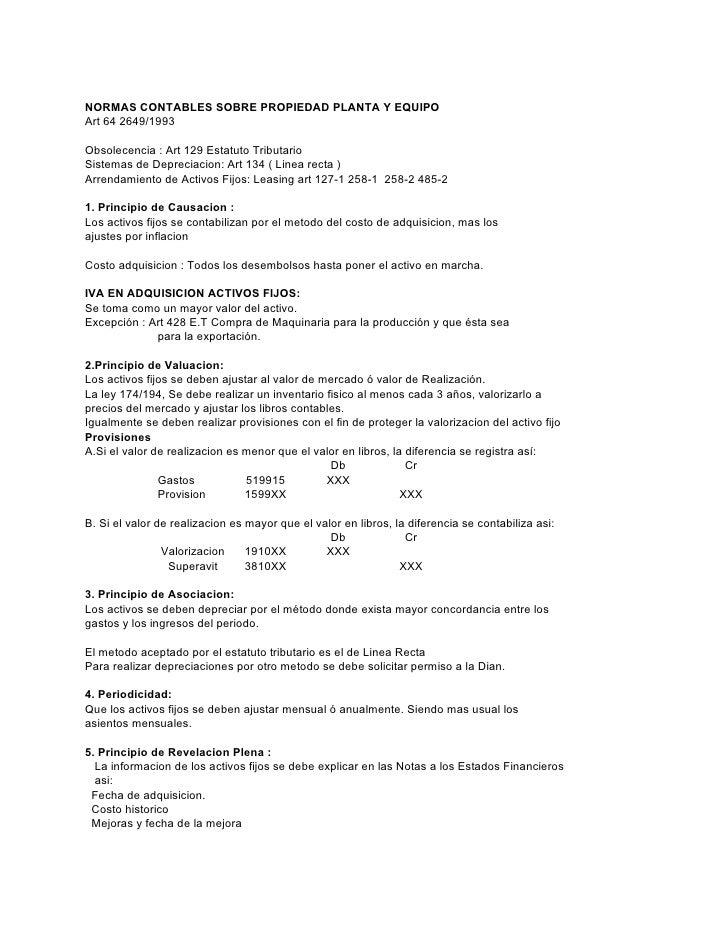 NORMAS CONTABLES SOBRE PROPIEDAD PLANTA Y EQUIPO Art 64 2649/1993  Obsolecencia : Art 129 Estatuto Tributario Sistemas de ...