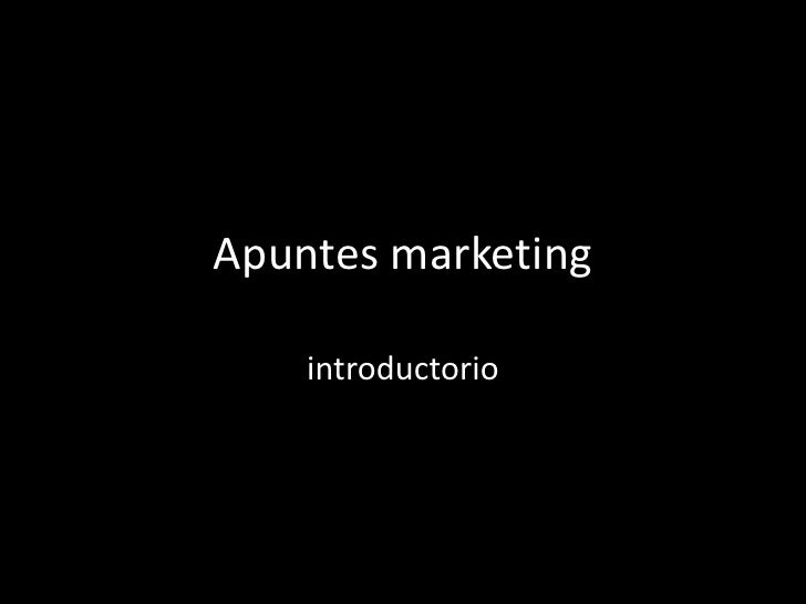 Apuntes marketing    introductorio