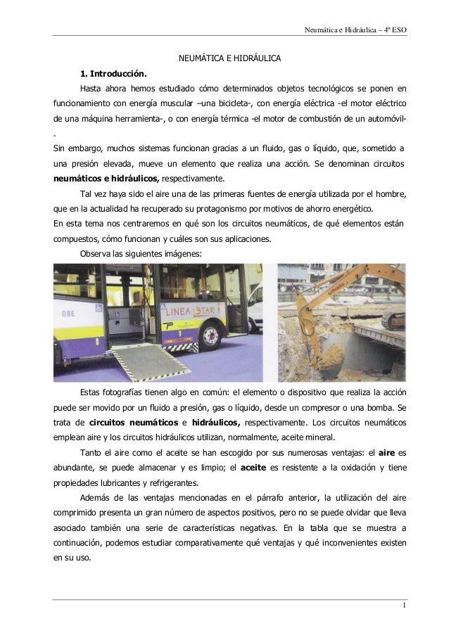 Neumática e Hidráulica – 4º ESO                                   NEUMÁTICA E HIDRÁULICA       1. Introducción.       Hast...