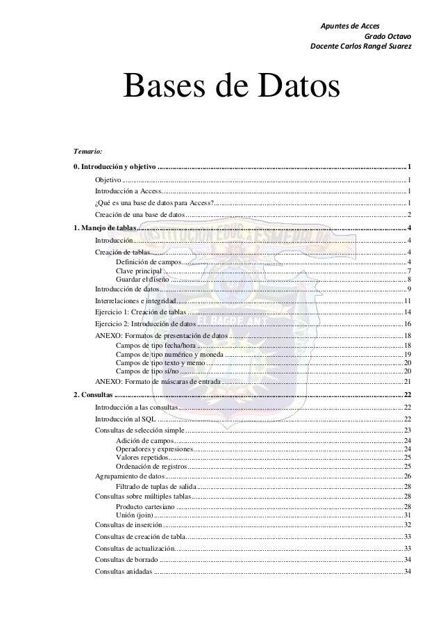 Apuntes de Acces  Grado Octavo  Docente Carlos Rangel Suarez  Bases de Datos  Temario:  0. Introducción y objetivo ..........