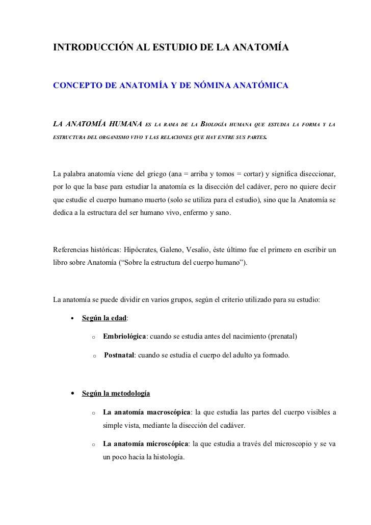 INTRODUCCIÓN AL ESTUDIO DE LA ANATOMÍACONCEPTO DE ANATOMÍA Y DE NÓMINA ANATÓMICALA ANATOMÍA HUMANA             ES LA RAMA ...