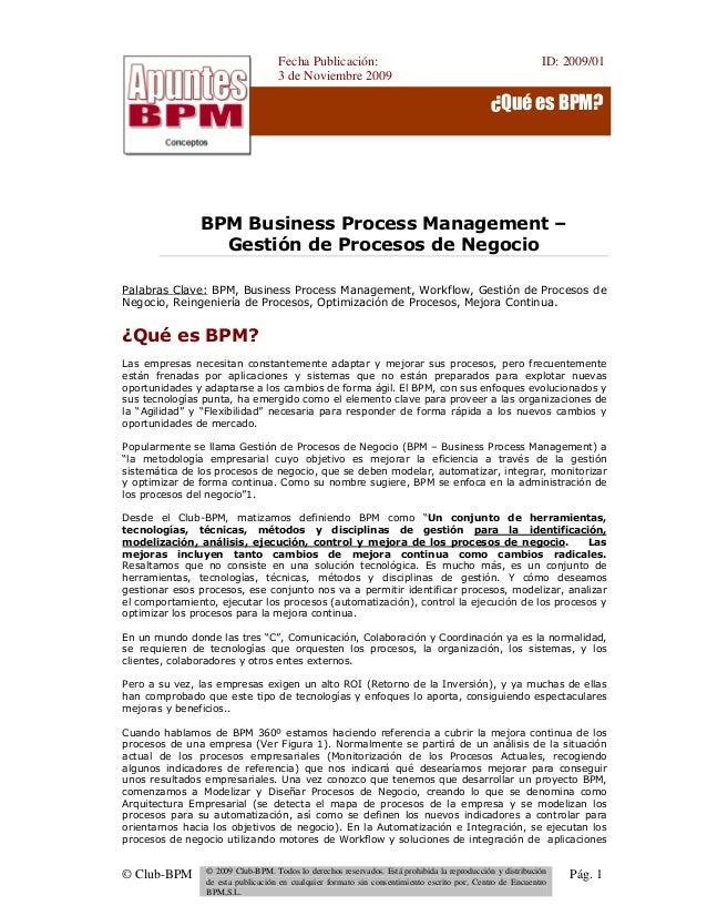 Fecha Publicación: 3 de Noviembre 2009 ID: 2009/01 © Club-BPM © 2009 Club-BPM. Todos lo derechos reservados. Está prohibid...