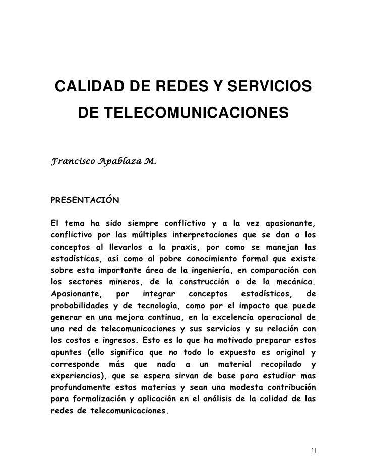 CALIDAD DE REDES Y SERVICIOS      DE TELECOMUNICACIONESFrancisco Apablaza M.PRESENTACIÓNEl tema ha sido siempre conflictiv...