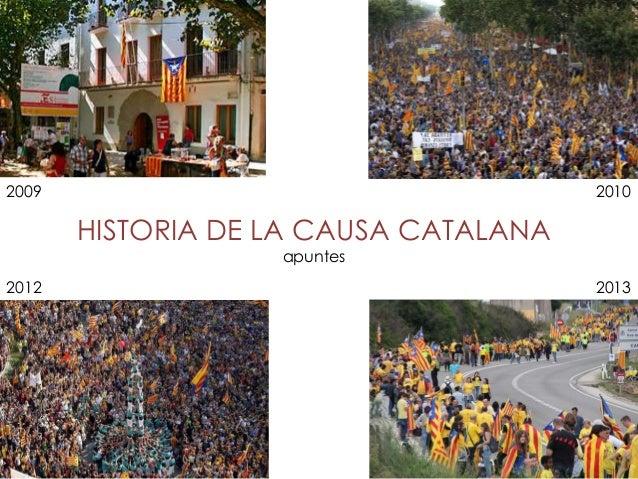 2009  2010  HISTORIA DE LA CAUSA CATALANA apuntes  2012  2013