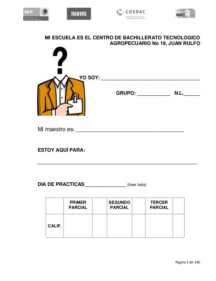 MI ESCUELA ES EL CENTRO DE BACHILLERATO TECNOLOGICO                         AGROPECUARIO No 19, JUAN RULFO                ...