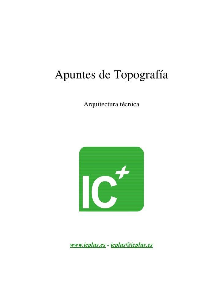 Apuntes de Topografía         Arquitectura técnica       www.icplus.es - icplus@icplus.es