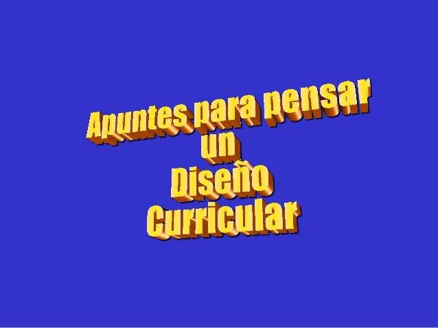 Curriculum. 1. Curriculum: un término polisémico. 2. Niveles de especificación el curriculum. 3. Enfoques. Modelo. Diseño ...