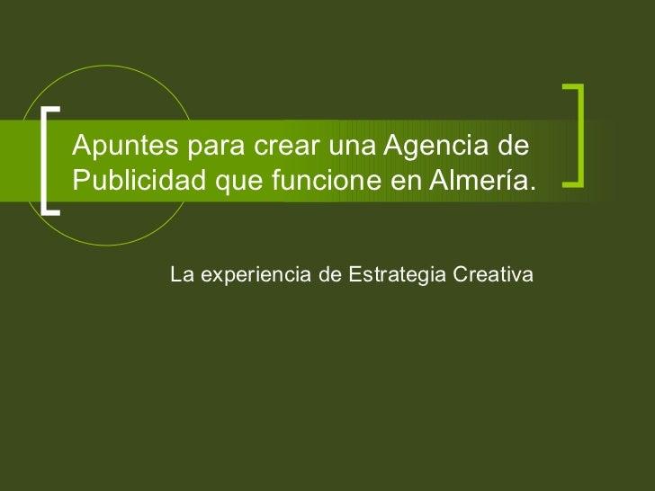 Apuntes para crear una Agencia de Publicidad que funcione en Almería. La experiencia de Estrategia Creativa