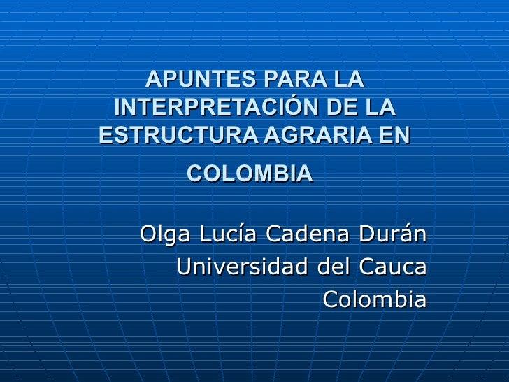 Apuntes Para La InterpretacióN De La Estructura Agraria Colombiana