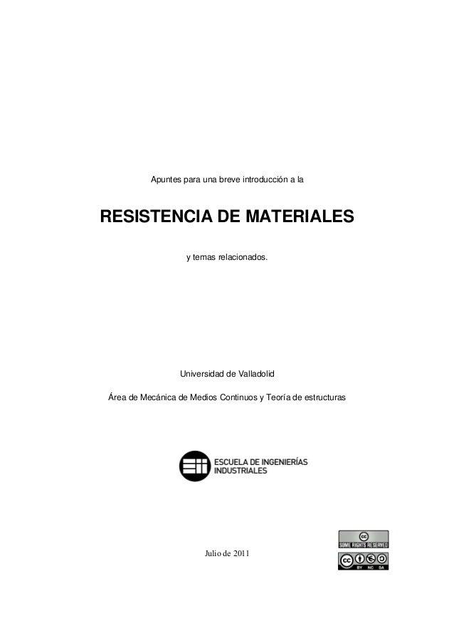 Apuntes para una breve introducción a la RESISTENCIA DE MATERIALES y temas relacionados. Universidad de Valladolid Área de...
