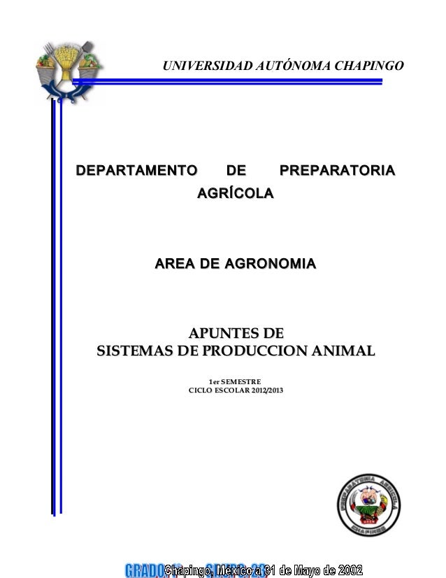 UNIVERSIDAD AUTÓNOMA CHAPINGO  DEPARTAMENTO  DE  PREPARATORIA  AGRÍCOLA  AREA DE AGRONOMIA  APUNTES DE SISTEMAS DE PRODUCC...