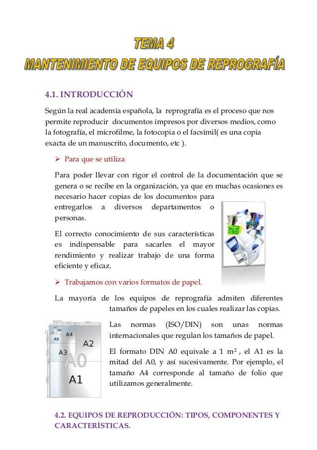4.1. INTRODUCCIÓN Según la real academia española, la reprografía es el proceso que nos permite reproducir documentos impr...