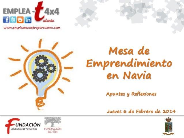 Mesa de Emprendimiento en Navia Apuntes y Reflexiones Jueves 6 de Febrero de 2014