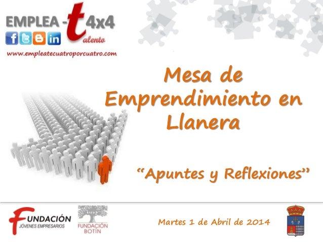"""Martes 1 de Abril de 2014 """"Apuntes y Reflexiones"""" Mesa de Emprendimiento en Llanera"""