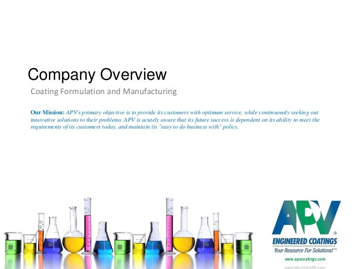 Company OverviewCoating Formulation and ManufacturingOur Mission: APVs primary objective is to provide its customers with ...