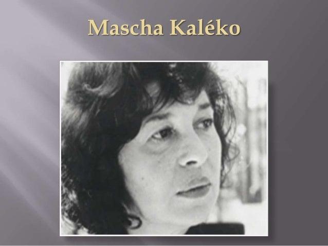  Am 7. Juni 1907 kam Mascha Kaléko als Golda Malka Aufen in Schidlow im heutigen Polen  1914 Begin 1.Weltkrieg ,Flucht i...