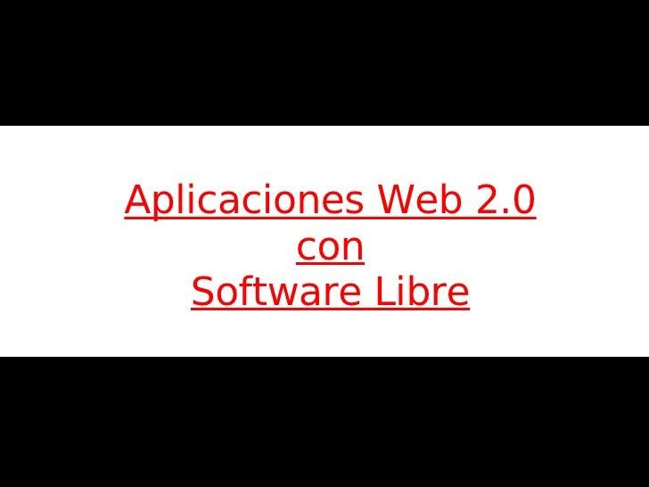 Aplicaciones Web 2.0         con   Software Libre                       A.M.G.D