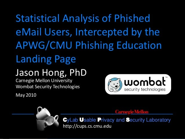 Statistical Analysis of Phished Email Users, Intercepted by the APWG/CMU Phishing Education Landing Page, at APWG CeCOS 2010