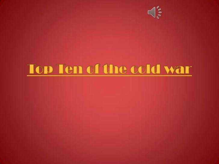 Top Ten of the cold war<br />