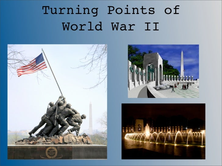 AP World WW II turning pts and lessons learned