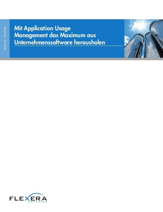 WHITEPAPER Mit Application Usage Management das Maximum aus Unternehmenssoftware herausholen
