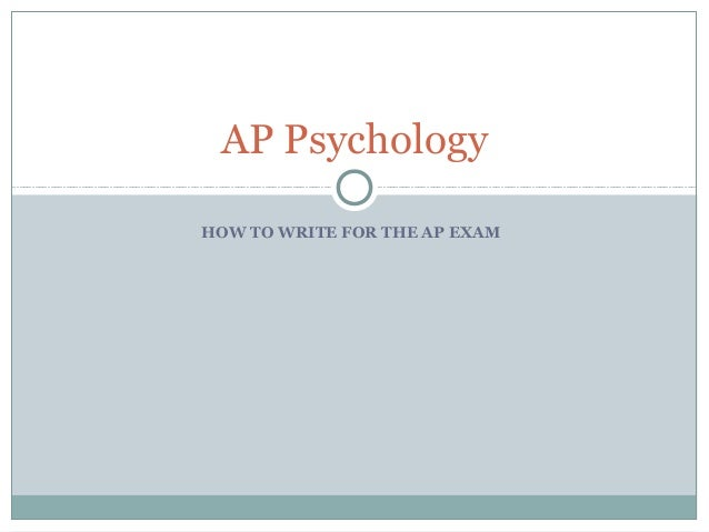 ap psych essay One of the two sections on the ap psychology exam is the free-response section,  which includes essays in this lesson, we'll examine the.