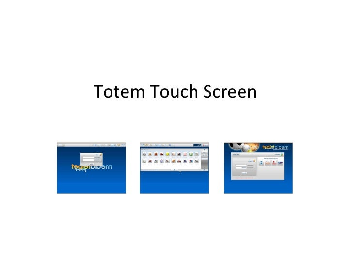 Totem Touch Screen