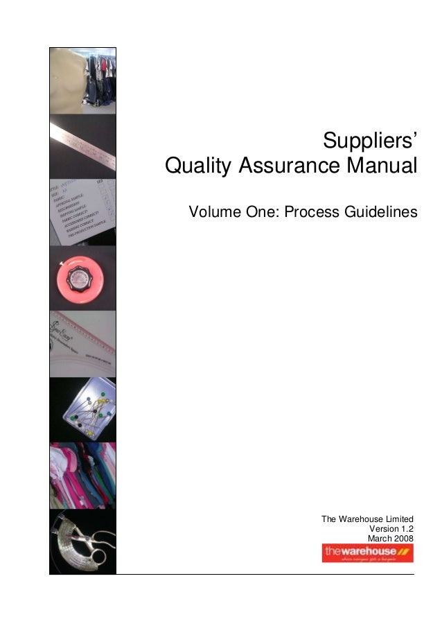 Suppliers'Quality Assurance Manual  Volume One: Process Guidelines                   The Warehouse Limited                ...