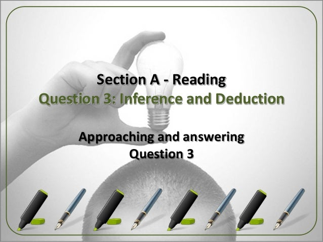 Section A - ReadingQuestion 3: Inference and DeductionApproaching and answeringQuestion 3