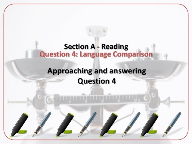 Section A - ReadingQuestion 4: Language ComparisonApproaching and answeringQuestion 4