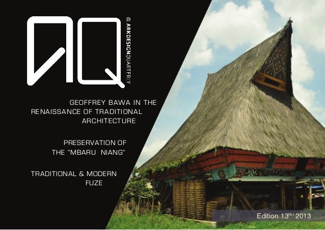 "GEOFFREY BAWA IN THERENAISSANCE OF TRADITIONALARCHITECTUREpRESERVATION OFtHE ""mBARU NIANG""TRADITIONAL & MODERNFUZEEdition ..."