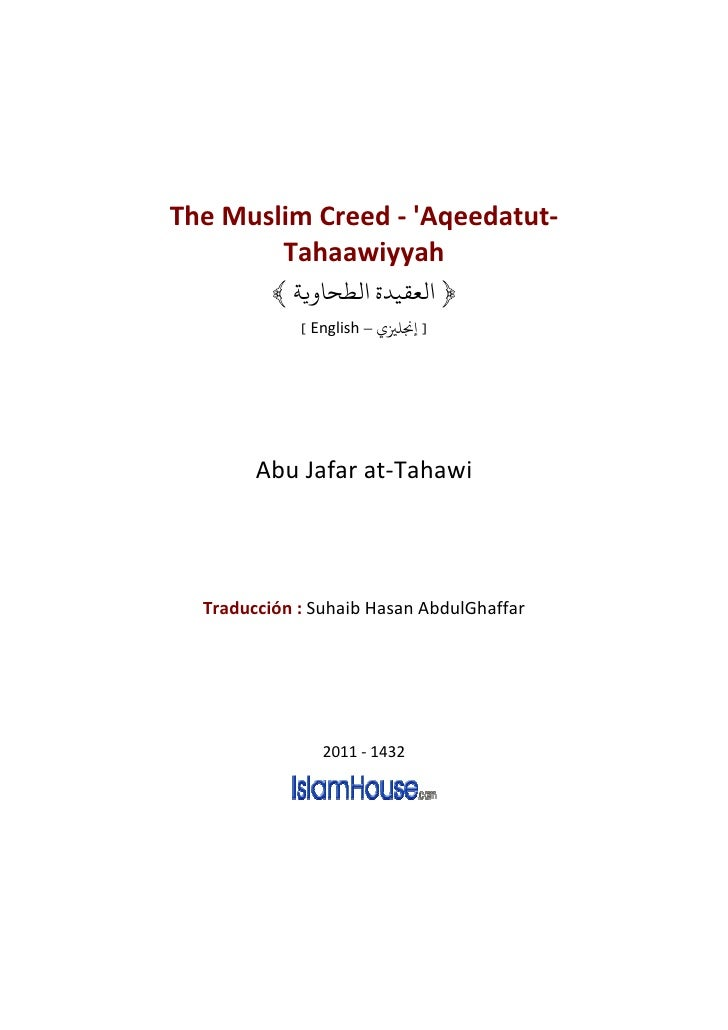 The Muslim Creed - Aqeedatut-        Tahaawiyyah          ﴾ ‫﴿ ﻟﻌﻘﻴﺪ ﻟﻄﺤﺎ ﻳﺔ‬             [ English – ‫] ﺠﻧﻠﺰﻴ‬        Abu...