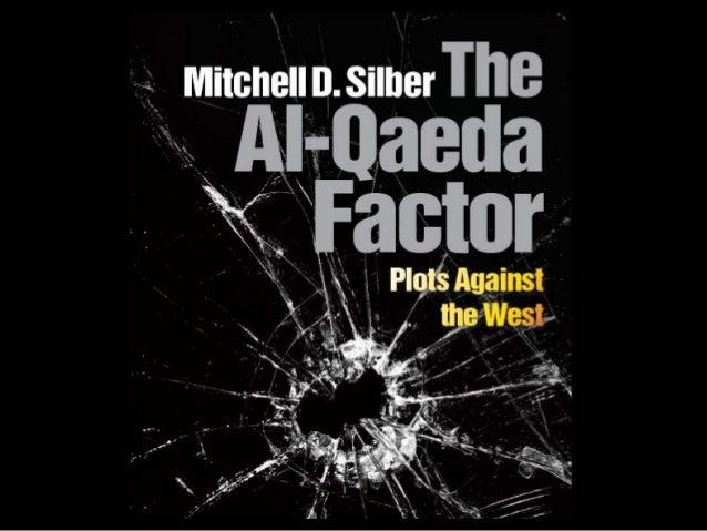 The Al Qaeda Factor: Plots Against the West•   Tradebom Plot (World Trade Center, New York, 1993)•   Millennium Plot (Los ...