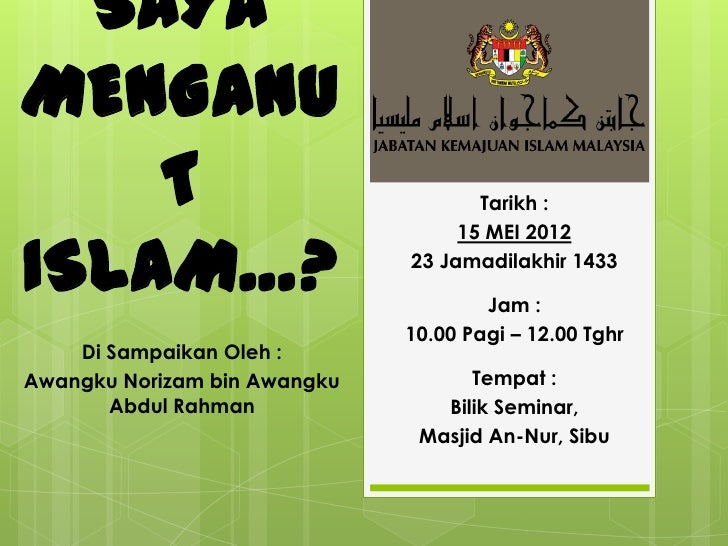 SAYAMENGANU    T                                Tarikh :                                   15 MEI 2012ISLAM…?             ...