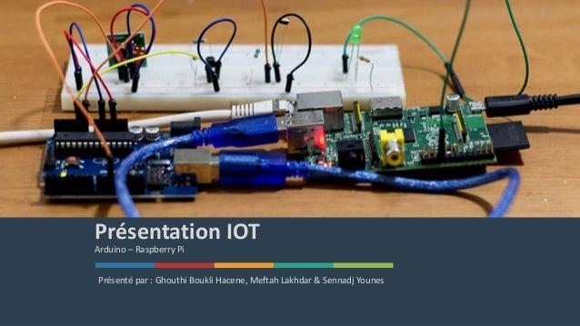 1Solutions www.domain.com Présentation IOT Arduino – Raspberry Pi Présenté par : Ghouthi Boukli Hacene, Meftah Lakhdar & S...