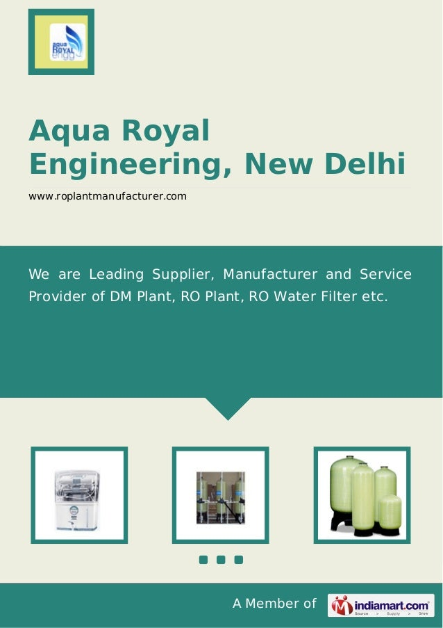 A Member of Aqua Royal Engineering, New Delhi www.roplantmanufacturer.com We are Leading Supplier, Manufacturer and Servic...