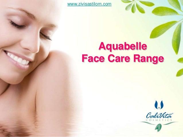 www.zivisastilom.com         Aquabelle      Face Care Range