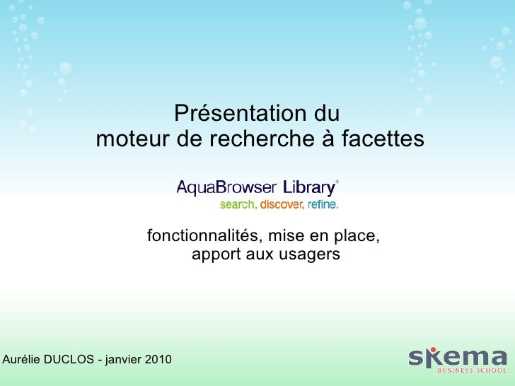 Présentation du moteur de recherche à facettes fonctionnalités, mise en place, apport aux usagers Aurélie DUCLOS - janvi...