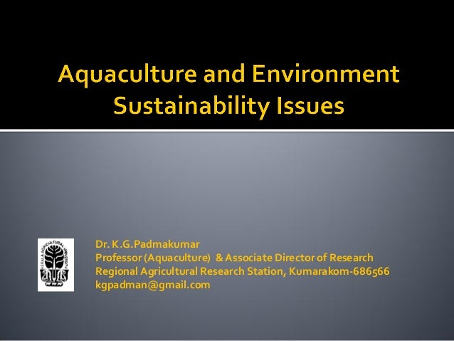 Aquaculture and environment: Sustainability issues_Dr Padmakumar (The Kerala Environment Congress)_2012
