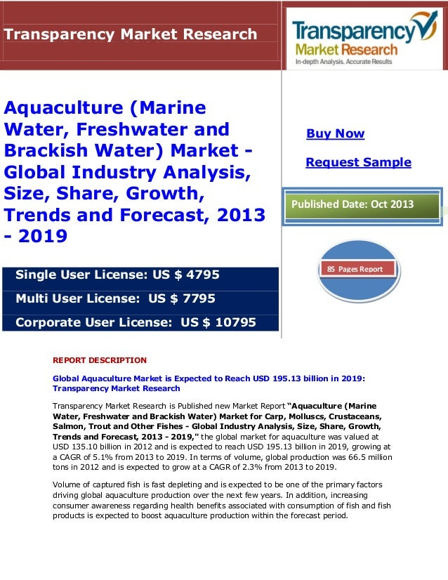 Transparency Market Research  Aquaculture (Marine Water, Freshwater and Brackish Water) Market Global Industry Analysis, S...
